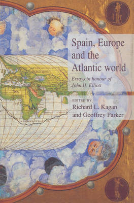 Spain, Europe and the Atlantic by Richard L Kagan