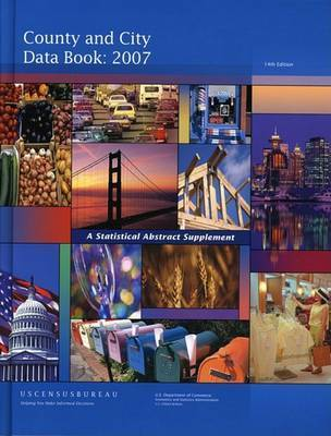 County and City Data Book: A Statistical Abstract Supplement by United States Department of Commerce
