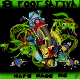 Hate Made Me by 8 Foot Sativa