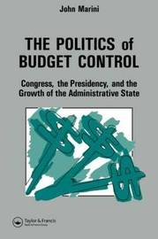 The Politics Of Budget Control by John A. Marini image