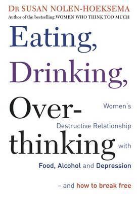 Eating, Drinking, Overthinking by Susan Nolen-Hoeksema image
