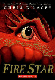 Fire Star (Last Dragon Chronicles #3) (Library Ed.) by Chris D'Lacey