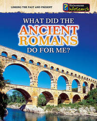 What Did the Ancient Romans Do for Me? by Patrick Catel