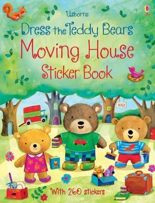 Dress the Teddy Bears Moving House Sticker Book by Felicity Brooks