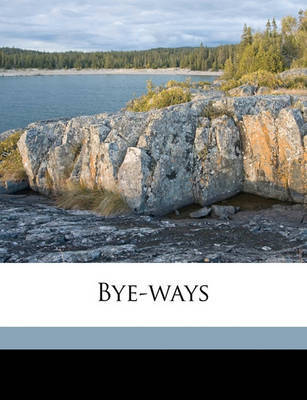 Bye-Ways by Robert Smythe Hichens image