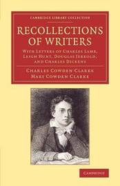 Recollections of Writers by Charles Cowden Clarke