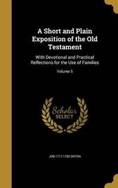 A Short and Plain Exposition of the Old Testament by Job 1717-1783 Orton image