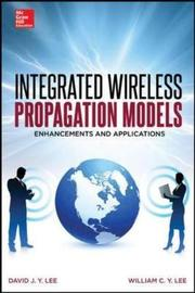 Integrated Wireless Propagation Models by William C.Y. Lee