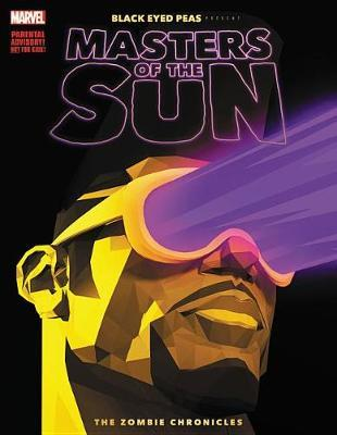 Black Eyed Peas Presents: Masters Of The Sun - The Zombie Chronicles by Benjamin Jackendoff