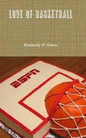 Love of basketball by Kimberly Davis