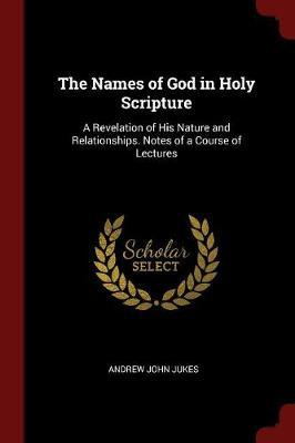 The Names of God in Holy Scripture by Andrew John Jukes image