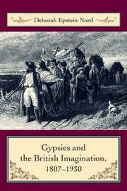 Gypsies and the British Imagination, 1807-1930 by Deborah Nord image