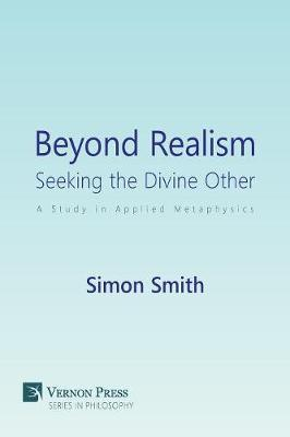 Beyond Realism: Seeking the Divine Other by Simon Smith image