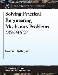 Solving Practical Engineering Mechanics Problems by Sayavur I. Bakhtiyarov