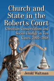 Church and State in the Roberts Court by Jerold Waltman