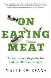 On Eating Meat by Matthew Evans image