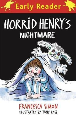 Horrid Henry Early Reader: Horrid Henry's Nightmare by Francesca Simon