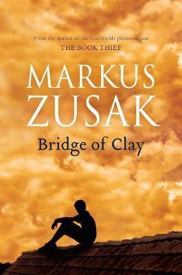 Bridge of Clay by Markus Zusak image