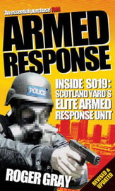 Armed Response: Inside SO19 - Scotland Yard's Elite Armed Response Unit by Roger Gray image
