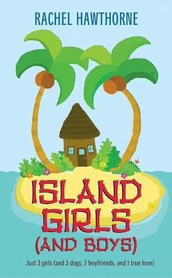 Island Girls And Boys by Rachel Hawthorne image