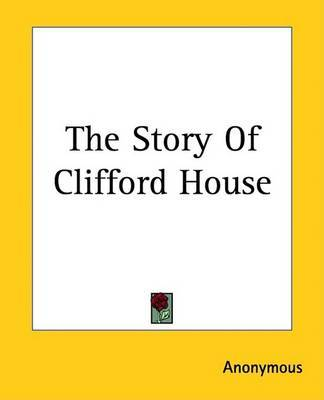 The Story Of Clifford House by * Anonymous image