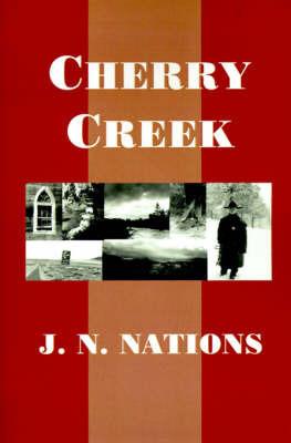 Cherry Creek by J. N. Nations
