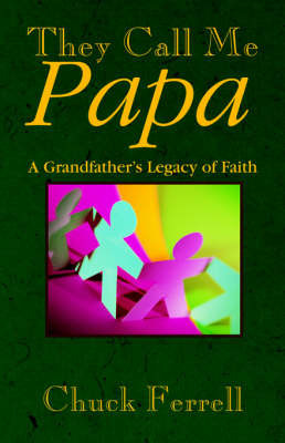 They Call Me Papa by Chuck Ferrell