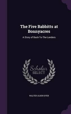 The Five Babbitts at Bonnyacres by Walter Alden Dyer