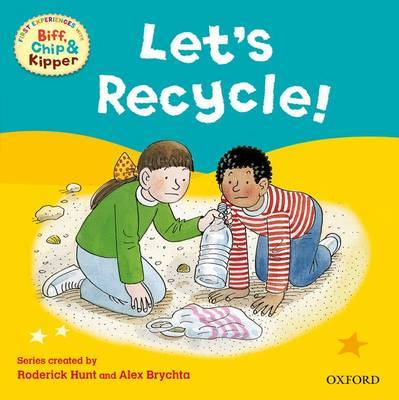 Oxford Reading Tree Read With Biff, Chip, and Kipper: First Experiences: Let's Recycle! by Rod Hunt image