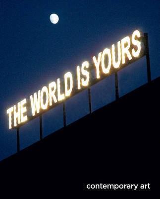 The World Is Yours: Contemporary Art
