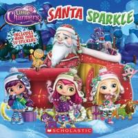 Santa Sparkle (Little Charmers: 8x8) by Meredith Rusu