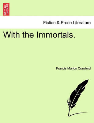 With the Immortals. by F.Marion Crawford
