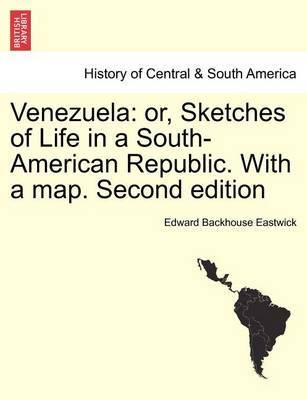 Venezuela by Edward Backhouse Eastwick