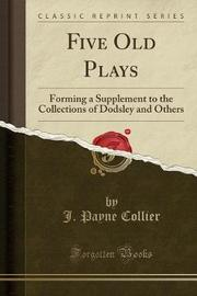 Five Old Plays by J.Payne Collier