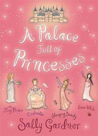 A Palace Full of Princesses by Sally Gardner