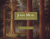 John Muir: America's Naturalist by Thomas Locker image