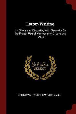 Letter-Writing by Arthur Wentworth Hamilton Eaton