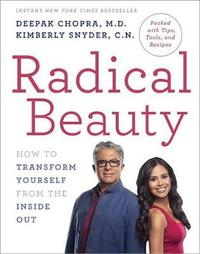 Radical Beauty by Deepak Chopra