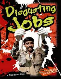 Disgusting Jobs by Connie Colwell Miller
