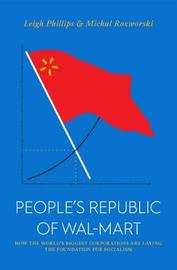 People's Republic of Walmart by Leigh Philips