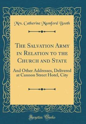 The Salvation Army in Relation to the Church and State by Mrs Catherine Mumford Booth image