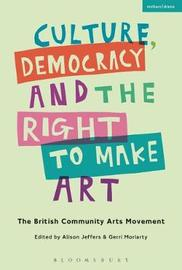 Culture, Democracy and the Right to Make Art