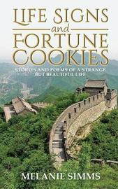 Life Signs and Fortune Cookies by Melanie, Simms