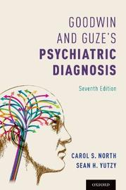 Goodwin and Guze's Psychiatric Diagnosis 7th Edition by Carol North