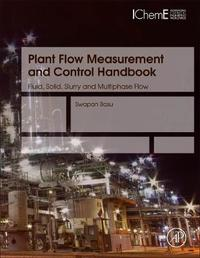 Plant Flow Measurement and Control Handbook by Swapan Basu