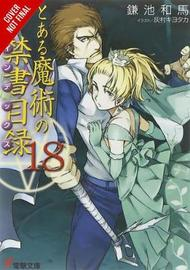 A Certain Magical Index, Vol. 18 (light novel) by Kazuma Kamachi