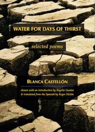 Water for days of thirst by Blanca Castellon