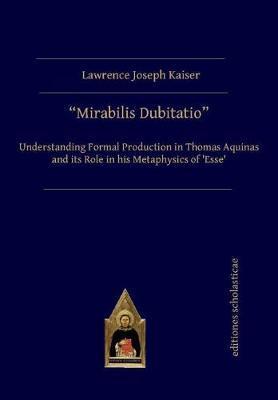 Mirabilis Dubitatio by Lawrence Joseph Kaiser
