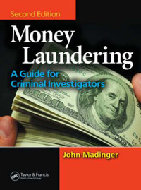 Money Laundering: A Guide for Criminal Investigators by John Madinger image