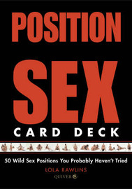 Position Sex Card Deck: 50 Wild Sex Positions You Probably Haven't Tried by Lola Rawlins image
